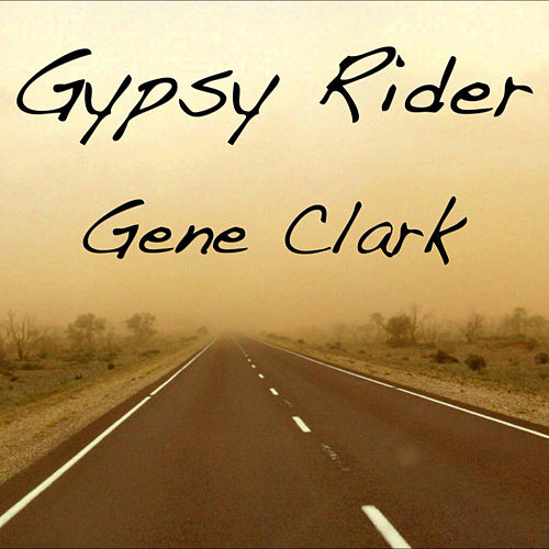 Gypsy Rider (Live) von Gene Clark