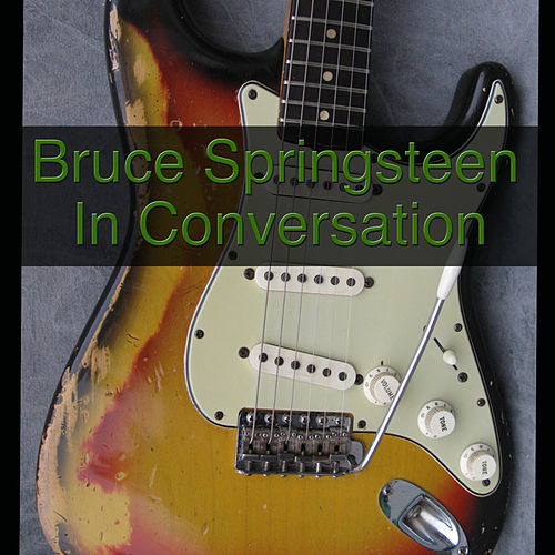 Bruce Springsteen In Conversation by Bruce Springsteen