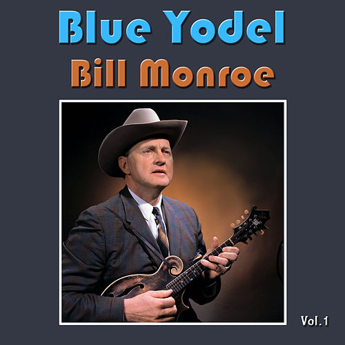 Blue Yodel, Vol. 1 de Bill Monroe