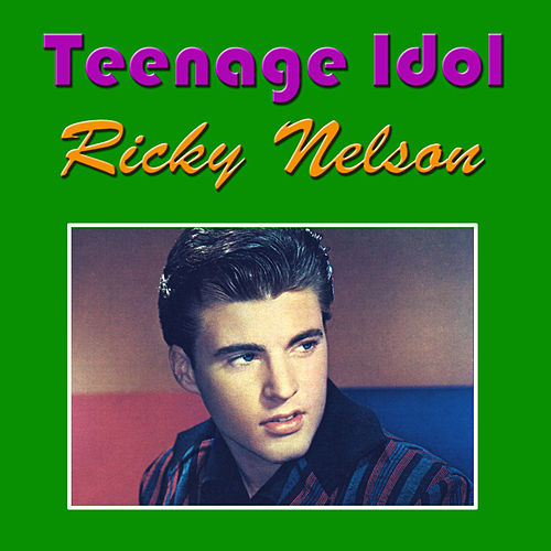 Teenage Idol von Ricky Nelson