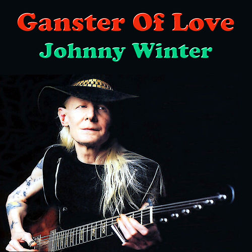 Gangster Of Love de Johnny Winter