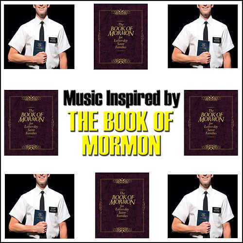 Music Inspired By The Book of Mormon by Various Artists