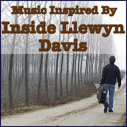 Music Inspired By 'Inside Llewyn Davis'' by Various Artists