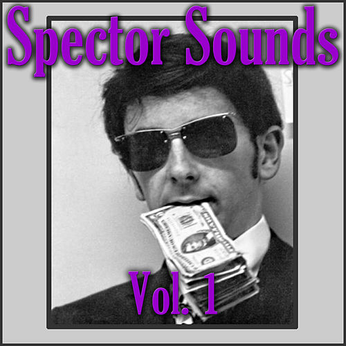 Spector Sound, Vol. 1 by Various Artists