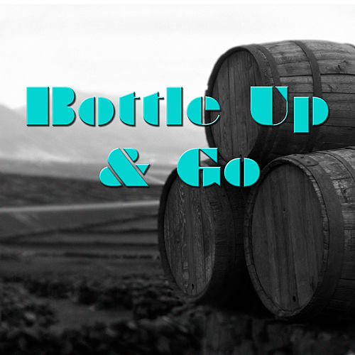 Bottle Up And Go by Various Artists