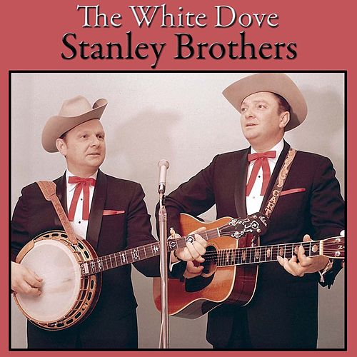 The White Dove de The Stanley Brothers