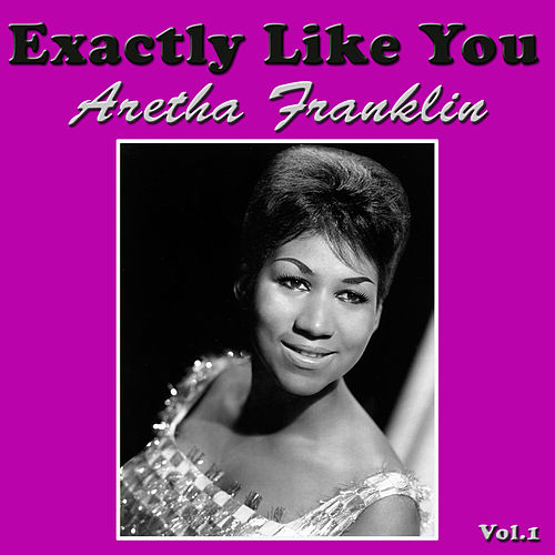 Exactly Like You, Vol.1 de Aretha Franklin