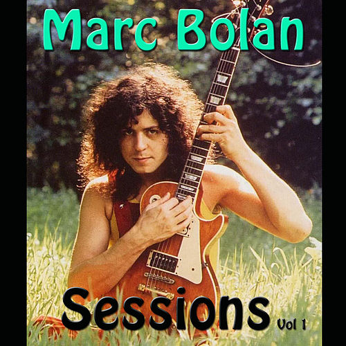 Marc Bolan Sessions, Vol. 1 (Live) de T. Rex