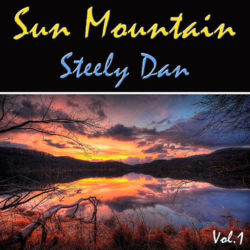 Sun Mountain, Vol. 1 by Steely Dan