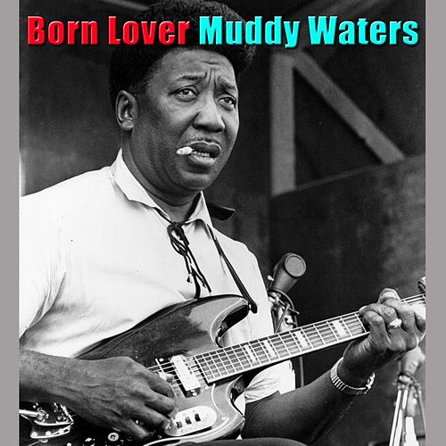 Born Lover de Muddy Waters