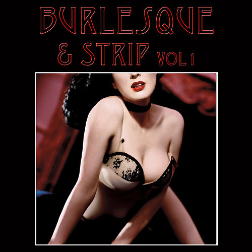 Burlesque & Strip, Vol. 1 de Various Artists