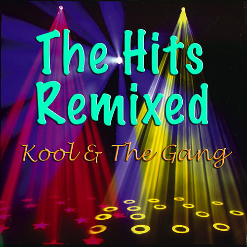 The Hits Remixed de Kool & the Gang