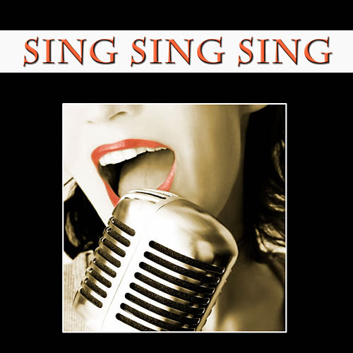 Sing, Sing, Sing von Various Artists