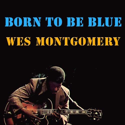Born To Be Blue (Live) de Wes Montgomery