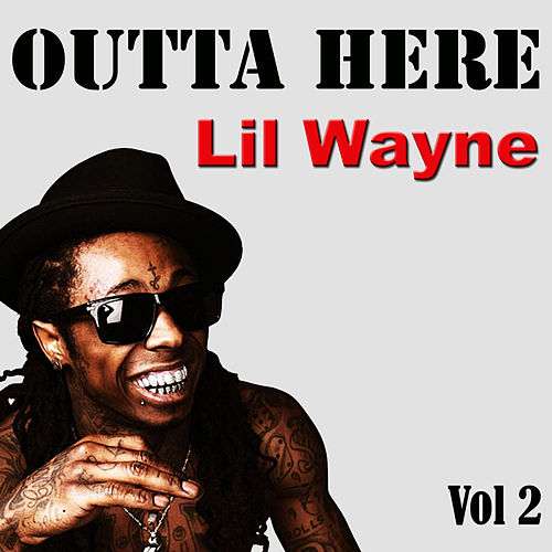 Outta Here, Vol. 2 by Lil Wayne