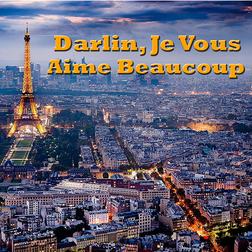 Darling, Je Vous Aime Beaucoup by Various Artists