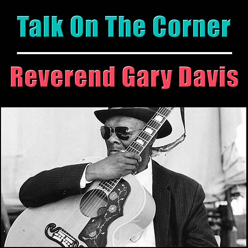 Talk On The Corner de Reverend Gary Davis