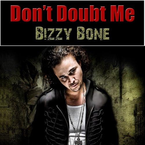 Don't Doubt Me de Bizzy Bone