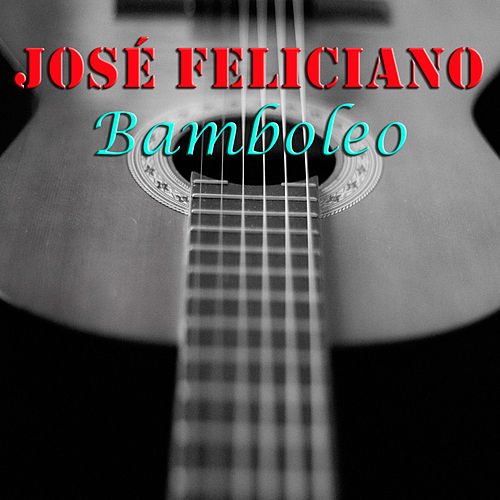 Bamboleo de Jose Feliciano