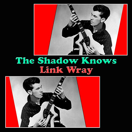 The Shadow Knows de Link Wray