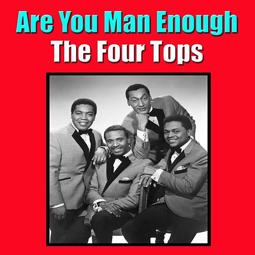 Are You Man Enough von The Four Tops