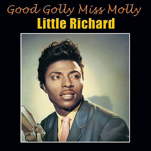 Good Golly Miss Molly by Little Richard