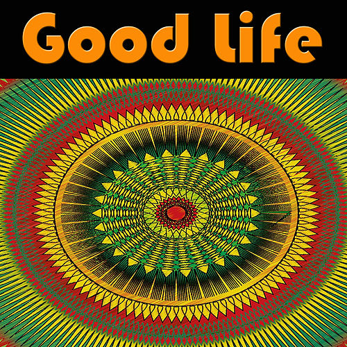 Good Life von Various Artists
