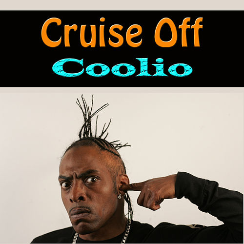 Cruise Off by Coolio