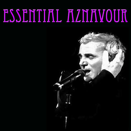 Essential Aznavour by Charles Aznavour