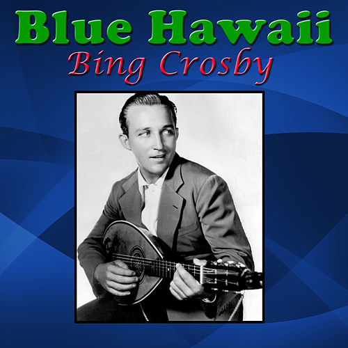 Blue Hawaii von Bing Crosby