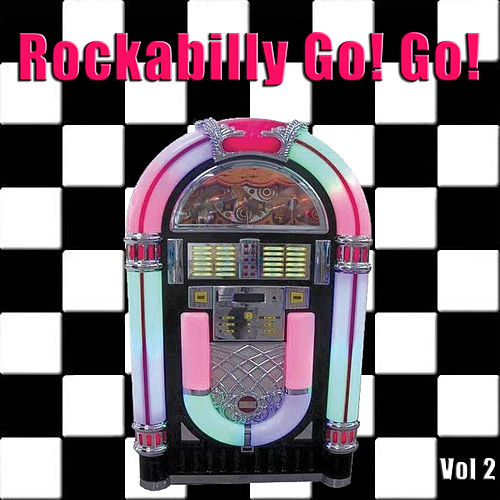 Rockabilly Go! Go! Vol. 2 by Various Artists