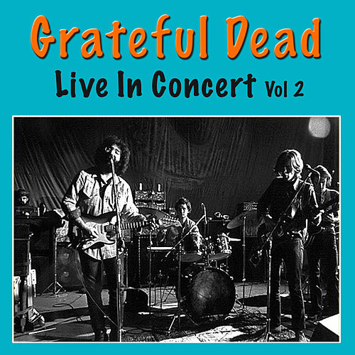 Grateful Dead Live In Concert, Vol. 2 (Live) de Grateful Dead