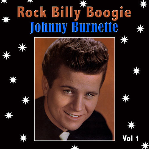 Rock Billy Boogie, Vol. 1 by Johnny Burnette
