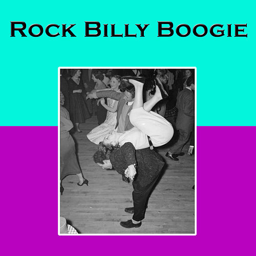 Rock Billy Boogie by Various Artists