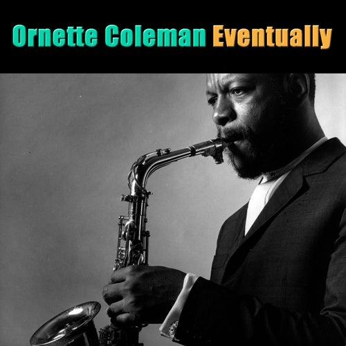 Eventually de Ornette Coleman