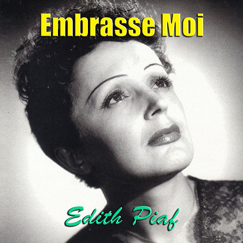 Embrasse Moi de Edith Piaf