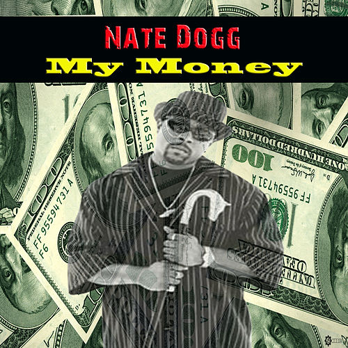 My Money by Nate Dogg