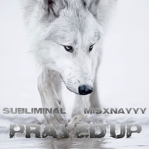 Prayed Up by Subliminal