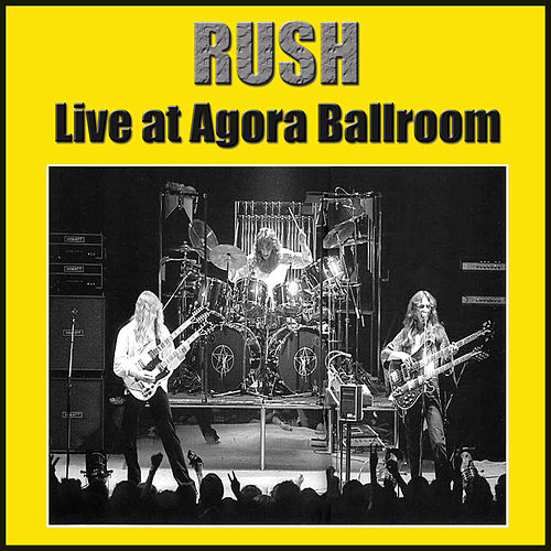Rush Live at Agora Ballroom (Live) by Rush