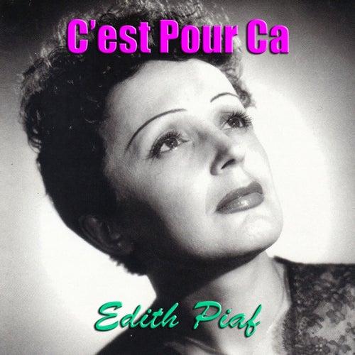 C'est Pour Ca de Edith Piaf