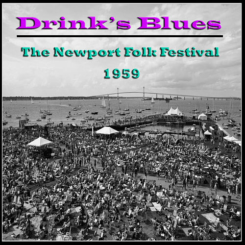 Drink's Blues - The Newport Folk Festival 1959 (Live) de Various Artists