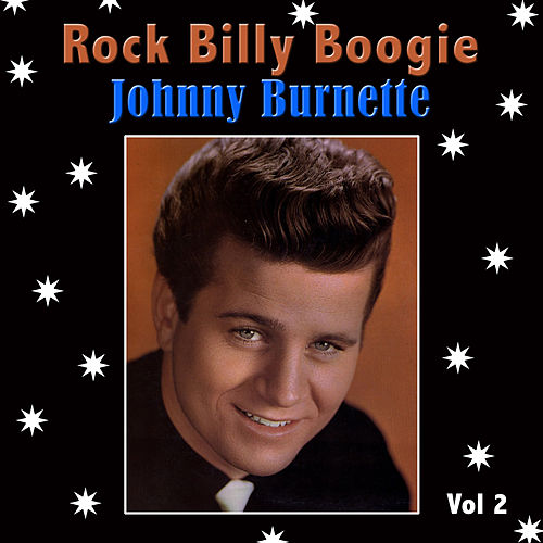 Rock Billy Boogie, Vol. 2 by Johnny Burnette