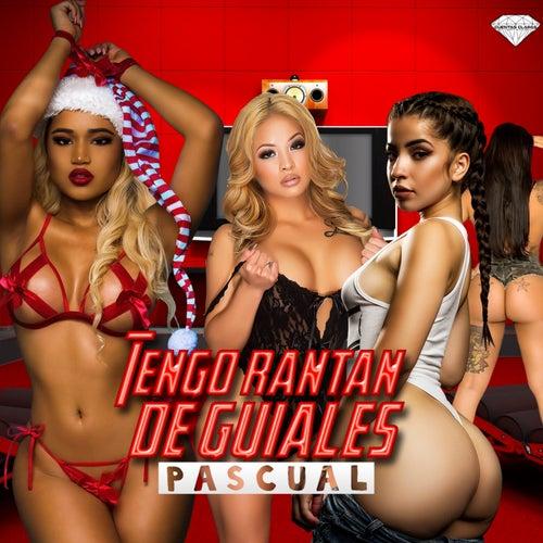 Tengo Rantan De Guiales by Pascual