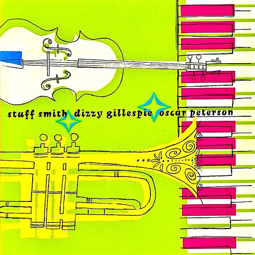 Dizzy Gillespie And Stuff Smith (Remastered) by Dizzy Gillespie