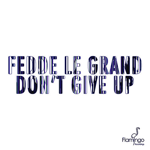 Don't Give Up von Fedde Le Grand