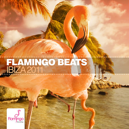 Flamingo Beats Ibiza 2011 di Various Artists