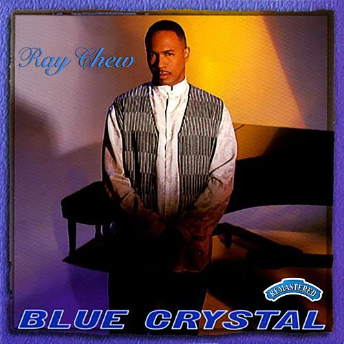 Blue Crystal (Remastered) de Ray Chew