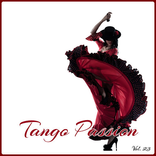 Tango Passion, Vol. 23 de Various Artists