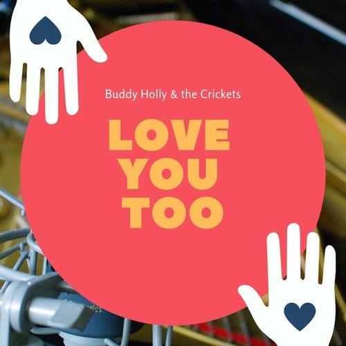 Love You Too de Buddy Holly