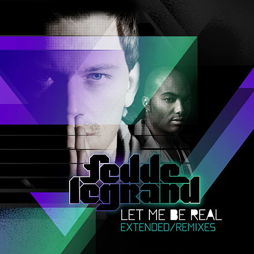 Let Me Be Real (The Remixes) von Fedde Le Grand